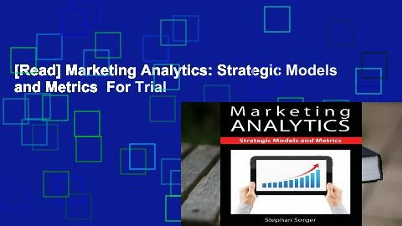 [Read] Marketing Analytics: Strategic Models and Metrics  For Trial