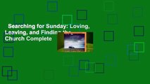 Searching for Sunday: Loving, Leaving, and Finding the Church Complete