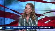 Alex Jones Sent Child Porn To Sandy Hook Parents