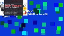 [GIFT IDEAS] How to Day Trade for a Living: A Beginner s Guide to Trading Tools and Tactics,