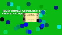 [MOST WISHED]  Court Rules of South Carolina: A Compilation of Legal Rules