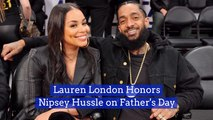 Nipsey Hussle Is Remembered On Fathers Day