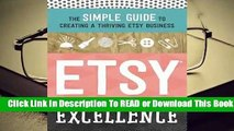 Full E-book Etsy Excellence: The Simple Guide to Creating a Thriving Etsy Business  For Online