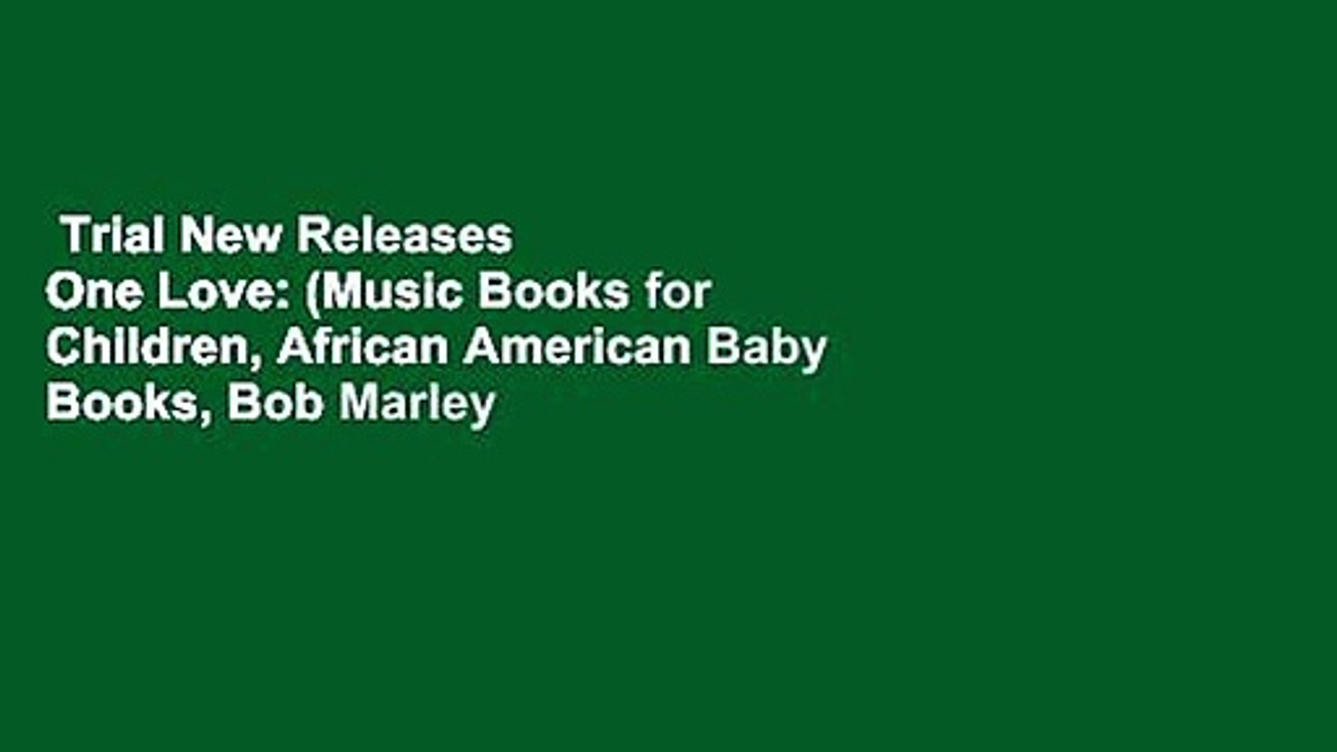 Trial New Releases One Love Music Books For Children African American Baby Books Bob Marley