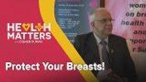 Health Matters with Dishen Kumar (EP17): Protect Your Breasts!