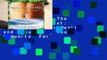 Full version  The Body Ecology Diet: Recovering Your Health and Rebuilding Your Immunity  For