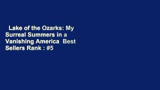 Lake of the Ozarks: My Surreal Summers in a Vanishing America  Best Sellers Rank : #5