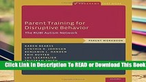 Full E-book  Parent Training for Disruptive Behavior: The RUBI Autism Network, Parent Workbook