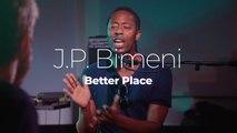 """J.P. Bimeni """"Better Place"""""""