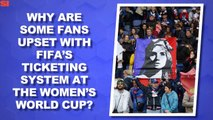World Cup Daily: Ticketing Issues at the FIFA Women's World Cup