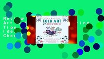 Review  Creative Folk Art and Beyond: Inspiring Tips, Projects, and Ideas for Creating Cheerful