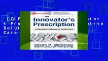[GIFT IDEAS] The Innovator s Prescription: A Disruptive Solution for Health Care
