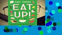 [Read] Eat Up: Food, Appetite and Eating What You Want  For Full