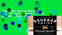 Full version  Bourbon Empire : The Past and Future of America s Whiskey  Best Sellers Rank : #1