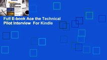 Full E-book Ace the Technical Pilot Interview  For Kindle