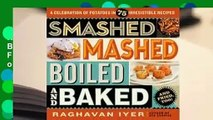 R.E.A.D Smashed, Mashed, Boiled, and Baked--and Fried, Too!: A Celebration of Potatoes in 75