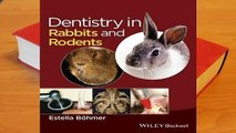 Full E-book Dentistry in Rabbits and Rodents  For Kindle
