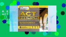R.E.A.D Cracking the ACT Premium Edition with 8 Practice Tests, 2019: 8 Practice Tests + Content