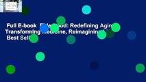 Full E-book  Elderhood: Redefining Aging, Transforming Medicine, Reimagining Life  Best Sellers