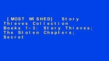 [MOST WISHED]  Story Thieves Collection Books 1-3: Story Thieves; The Stolen Chapters; Secret