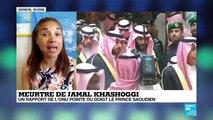 Meurtre de Jamal Khashoggi : un rapport de l'ONU pointe du doigt le prince saoudien
