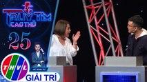 THVL | Thái Trinh thuyết phục Dũng Khánh tin mình không phải cao thủ | Truy tìm cao thủ - Tập 25