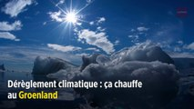 Dérèglement climatique : ça chauffe au Groenland