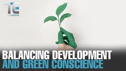 TALKING EDGE: Balancing development and green conscience