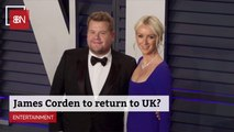 James Corden Might Be Headed Back To The UK