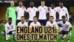 Fan TV   England U21s - The ones to watch!