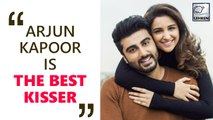 Parineeti Chopra Calls Arjun Kapoor A Better KISSER Than Sidharth Malhotra