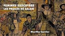 Procès des sorcières de Salem : l'histoire de Martha Carrier