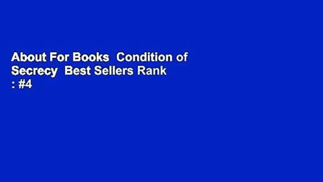 About For Books  Condition of Secrecy  Best Sellers Rank : #4