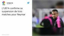 Ligue des champions. L'UEFA confirme la suspension de trois matches pour Neymar