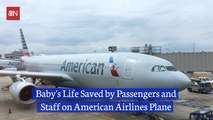 A Baby Is Saved By Heroes On American Airlines Plane