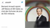 Bernard Arnault, 3e fortune mondiale, a dépassé les 100 milliards de dollars