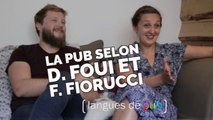 Langues de pub : Damien Foui & Fabienne Fiorucci