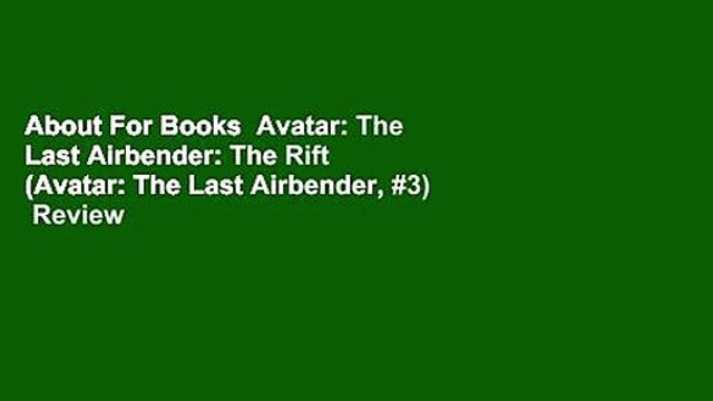 About For Books  Avatar: The Last Airbender: The Rift (Avatar: The Last Airbender, #3)  Review