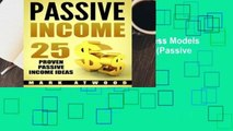 Passive Income: 25 Proven Business Models To Make Money Online From Home (Passive income ideas)