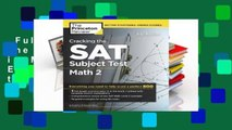 Full version  Cracking the SAT Subject Test in Math 2, 2nd Edition: Everything You Need to Help