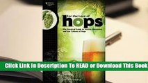 Online For the Love of Hops: The Practical Guide to Aroma, Bitterness and the Culture of Hops  For