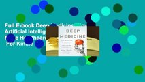 Full E-book Deep Medicine: How Artificial Intelligence Can Make Healthcare Human Again  For Kindle