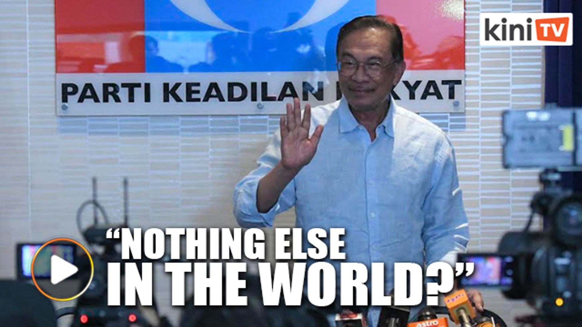 Anwar: No other issues in the world?