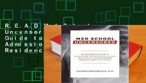 R.E.A.D Med School Uncensored: The Insider's Guide to Surviving Admissions, Exams, Residency, and