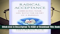 [Read] Radical Acceptance: Embracing Your Life with the Heart of a Buddha  For Trial