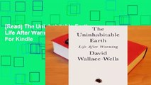[Read] The Uninhabitable Earth: Life After Warming  For Kindle