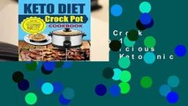 [Read] Keto Diet Crock Pot Cookbook: Top 120 Simple-To-Make Delicious Low Carb High Fat Ketogenic