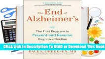 Online The End of Alzheimer's: The First Program to Prevent and Reverse Cognitive Decline  For Full