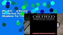 [Read] Oilfield Survival Guide, Volume One: For All Oilfield Situations  For Trial