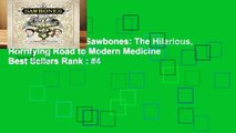 About For Books  Sawbones: The Hilarious, Horrifying Road to Modern Medicine  Best Sellers Rank : #4